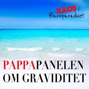 Pappa och graviditet podcast